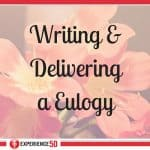 Writing and Delivering a eulogy