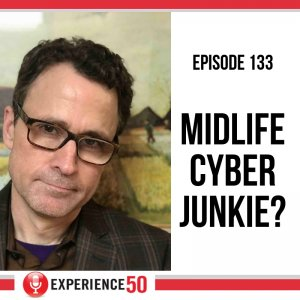 Kevin Roberts Experience 50 Podcast for Midlife e133
