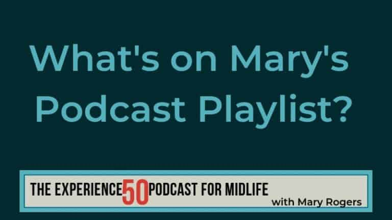 Mary's Midlife Podcast Playlist
