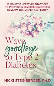 Wave Goodbye to Type 2 Diabetes Dr. Nicki Steinberger