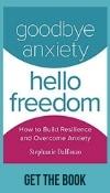 Goodbye Anxiety Hello Freedom Podcast